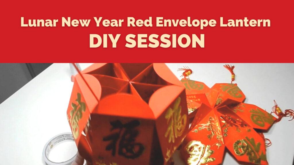 Lunar New Year Red Envelope Lantern DIY Session